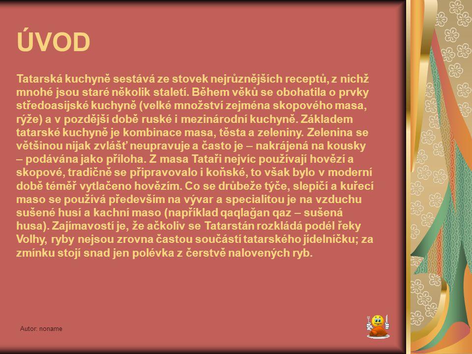 Autor: noname Nejprve mýty a legendy… Tatarská omáčka a tatarský biftek, jak je znáte tady v České republice, nemají s Tatary nic společného.
