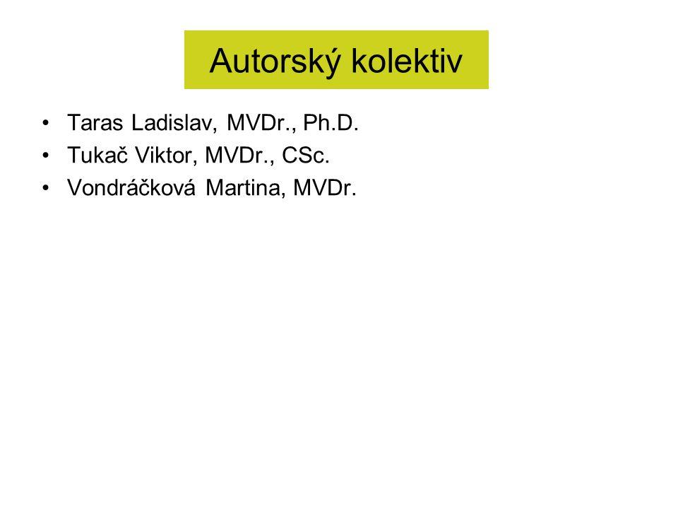 Taras Ladislav, MVDr., Ph.D. Tukač Viktor, MVDr., CSc. Vondráčková Martina, MVDr. Autorský kolektiv