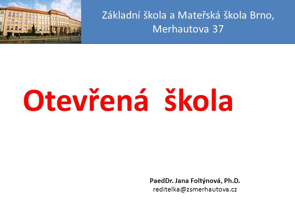 Základní škola a Mateřská škola Brno, Merhautova 37 Otevřená škola PaedDr.