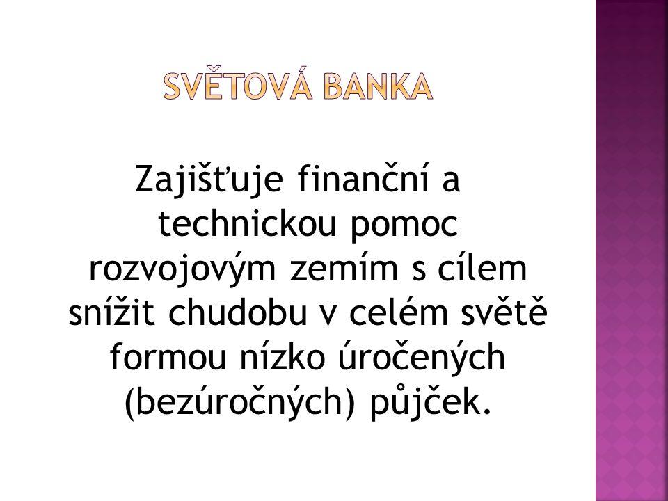 Zajišťuje finanční a technickou pomoc rozvojovým zemím s cílem snížit chudobu v celém světě formou nízko úročených (bezúročných) půjček.