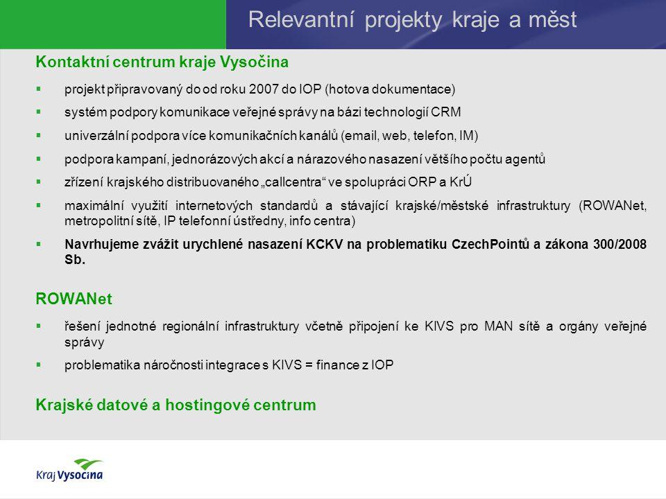 Kontaktní centrum kraje Vysočina  projekt připravovaný do od roku 2007 do IOP (hotova dokumentace)  systém podpory komunikace veřejné správy na bázi