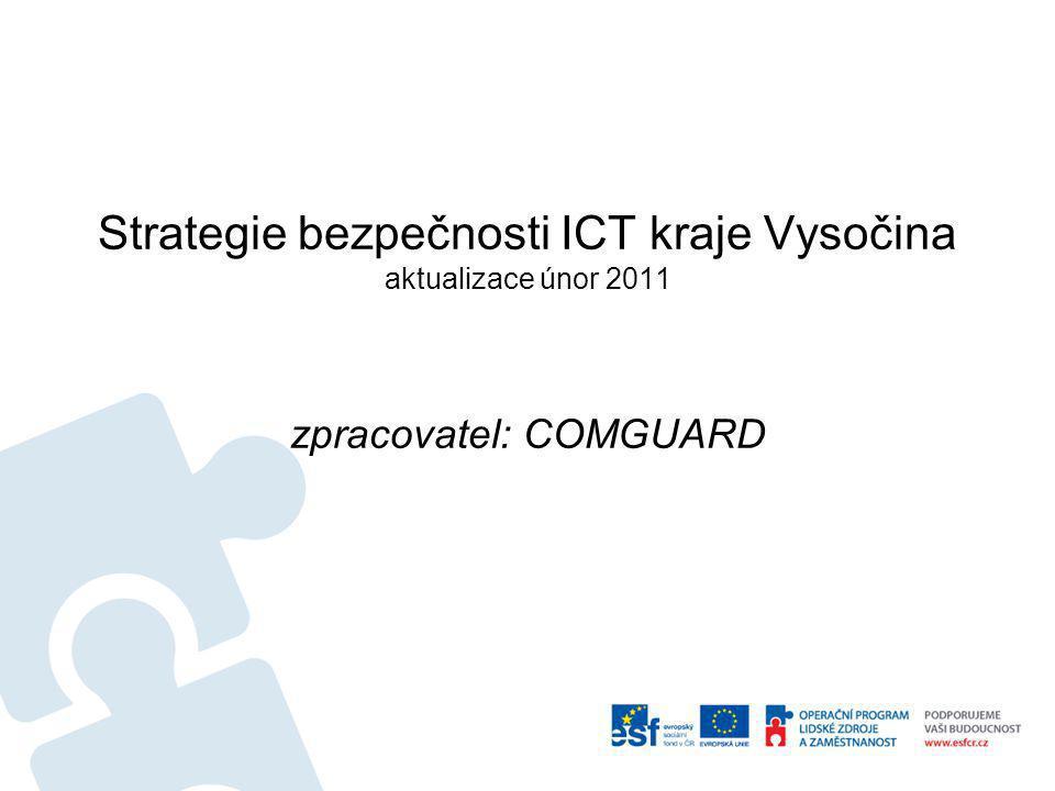 Strategie bezpečnosti ICT kraje Vysočina aktualizace únor 2011 zpracovatel: COMGUARD