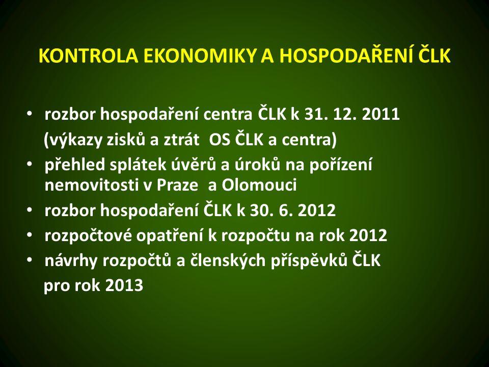 KONTROLA EKONOMIKY A HOSPODAŘENÍ ČLK rozbor hospodaření centra ČLK k 31.