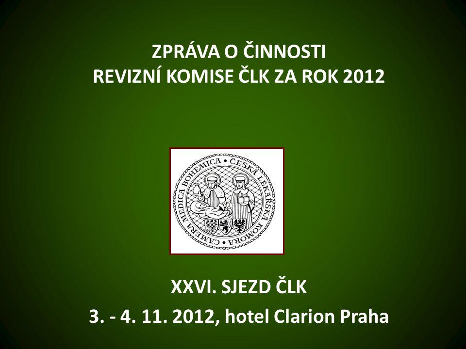 ZPRÁVA O ČINNOSTI REVIZNÍ KOMISE ČLK ZA ROK 2012 XXVI.