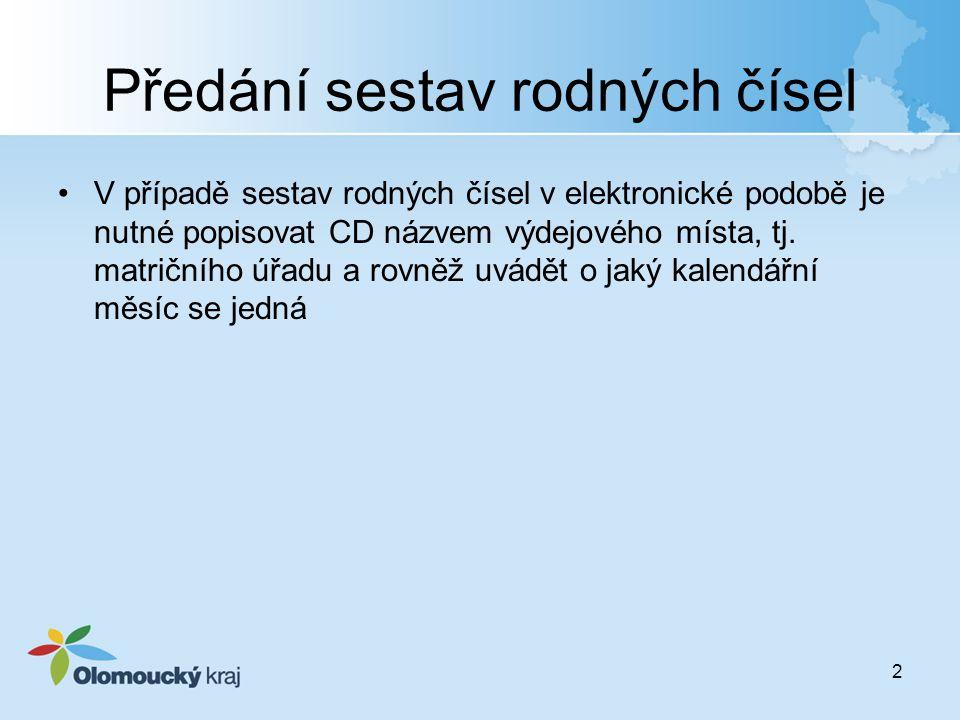 2 Předání sestav rodných čísel V případě sestav rodných čísel v elektronické podobě je nutné popisovat CD názvem výdejového místa, tj. matričního úřad