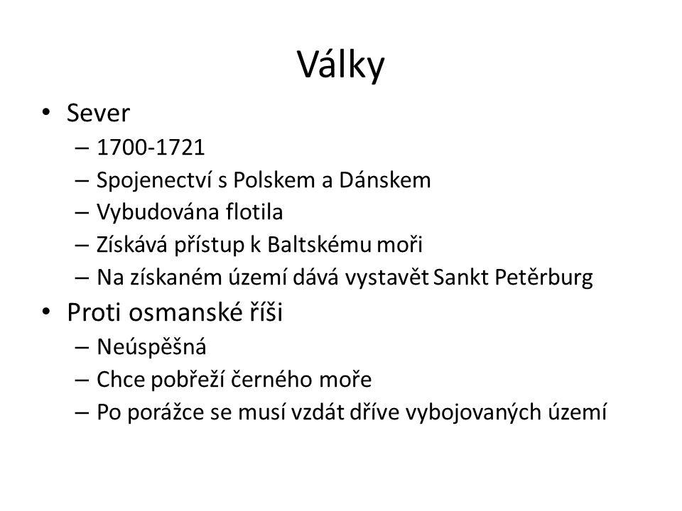 Války Sever – 1700-1721 – Spojenectví s Polskem a Dánskem – Vybudována flotila – Získává přístup k Baltskému moři – Na získaném území dává vystavět Sa