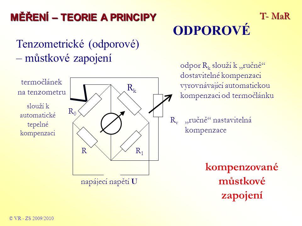 """T- MaR MĚŘENÍ – TEORIE A PRINCIPY © VR - ZS 2009/2010 """"ručně"""" nastavitelná kompenzace kompenzované můstkové zapojení odpor R k slouží k """"ručně"""" dostav"""
