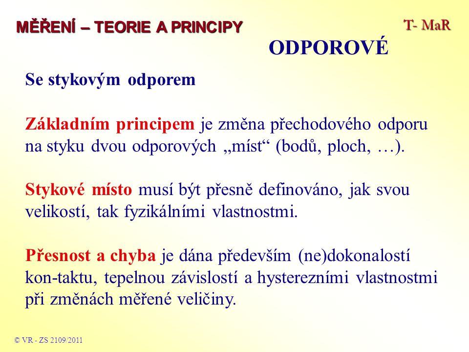 T- MaR MĚŘENÍ – TEORIE A PRINCIPY ODPOROVÉ © VR - ZS 2010/2011 Se stykovým odporem připojovací el.