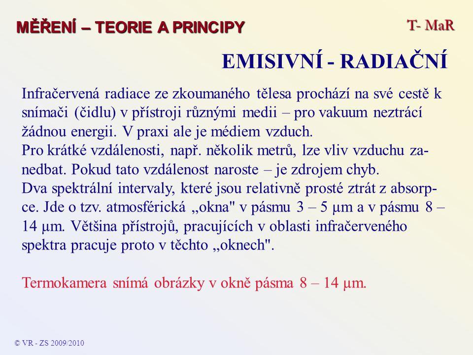 T- MaR MĚŘENÍ – TEORIE A PRINCIPY EMISIVNÍ - RADIAČNÍ © VR - ZS 2009/2010 Infračervená radiace ze zkoumaného tělesa prochází na své cestě k snímači (č