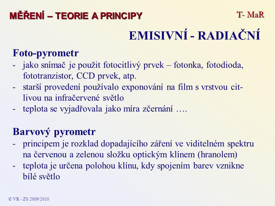 Foto-pyrometr -jako snímač je použit fotocitlivý prvek – fotonka, fotodioda, fototranzistor, CCD prvek, atp. -starší provedení používalo exponování na