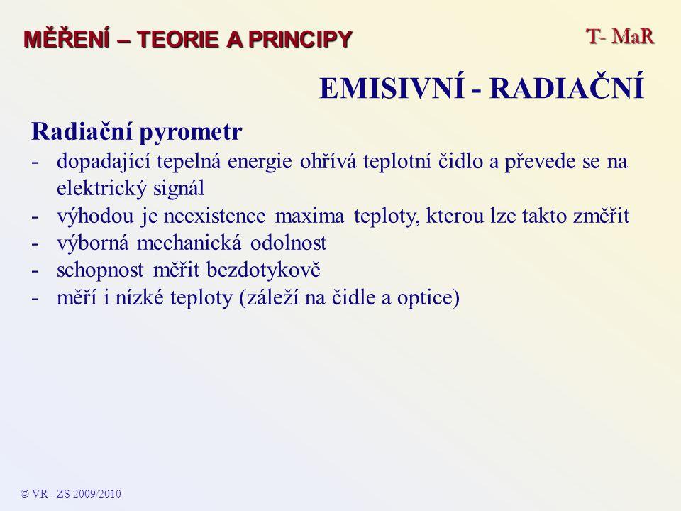 Radiační pyrometr -dopadající tepelná energie ohřívá teplotní čidlo a převede se na elektrický signál -výhodou je neexistence maxima teploty, kterou l