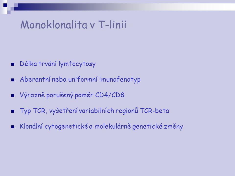 Monoklonalita v T-linii Délka trvání lymfocytosy Aberantní nebo uniformní imunofenotyp Výrazně porušený poměr CD4/CD8 Typ TCR, vyšetření variabilních