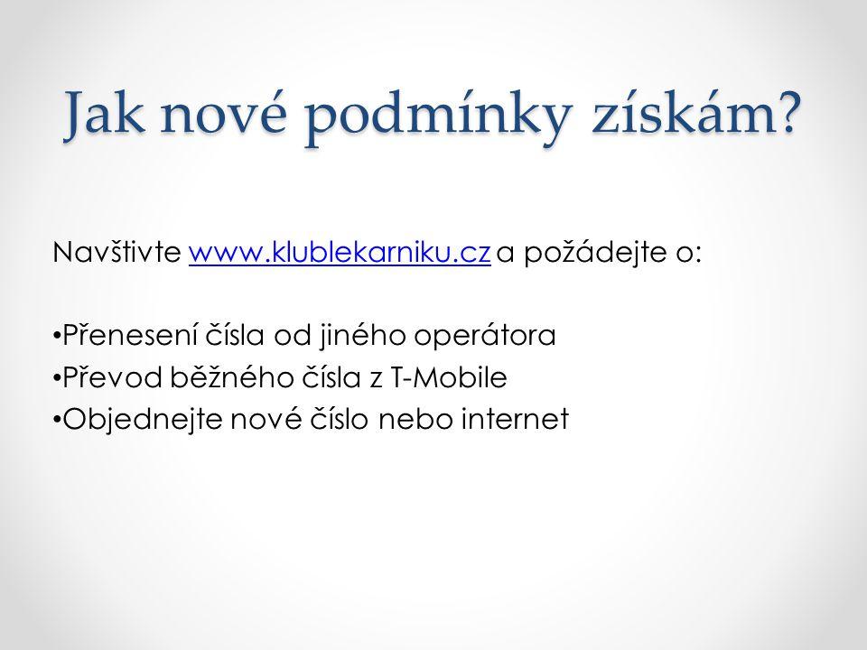 Jak nové podmínky získám? Navštivte www.klublekarniku.cz a požádejte o:www.klublekarniku.cz Přenesení čísla od jiného operátora Převod běžného čísla z