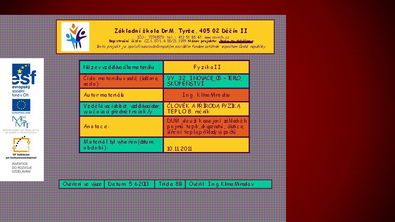 ZDROJE  Tapeta pro tuto prezentaci byla použita šablona z: http://office.microsoft.com/cs-cz/templates/results.aspx?qu=prezentace&ex=2&av=all#ai:TC102804895|  Snímek č.