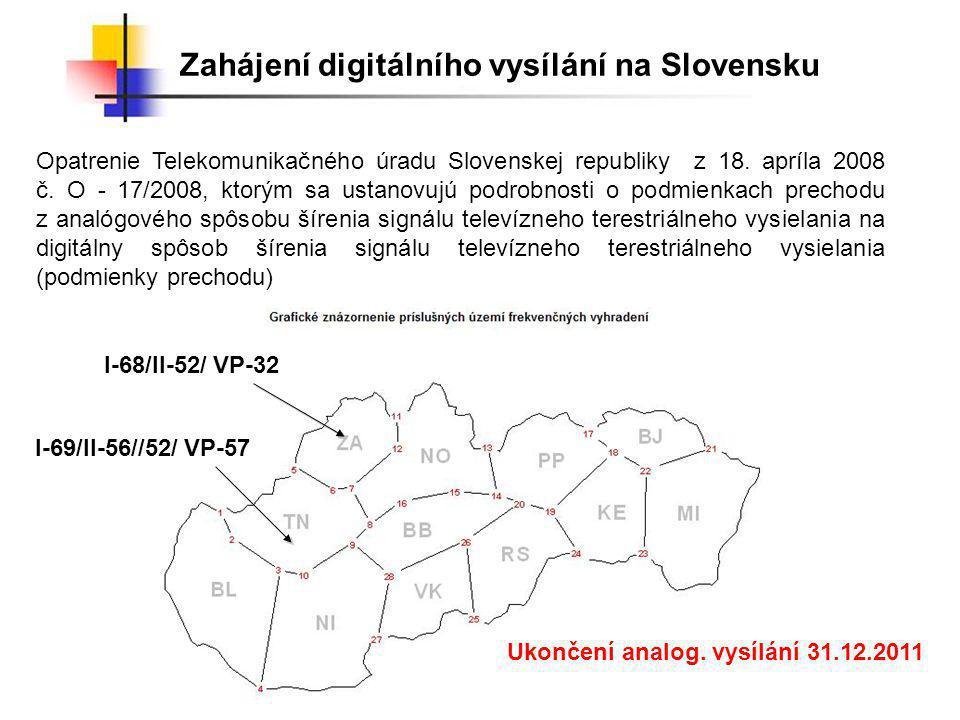 Zahájení digitálního vysílání na Slovensku Opatrenie Telekomunikačného úradu Slovenskej republiky z 18.