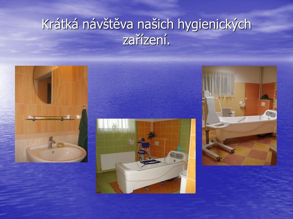 Krátká návštěva našich hygienických zařízení.