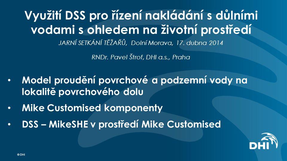 © DHI Využití DSS pro řízení nakládání s důlními vodami s ohledem na životní prostředí JARNÍ SETKÁNÍ TĚŽAŘŮ, Dolní Morava, 17.