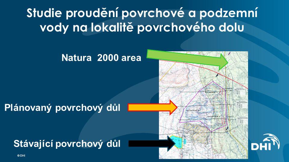 © DHI Studie proudění povrchové a podzemní vody na lokalitě povrchového dolu Plánovaný povrchový důl Natura 2000 area Stávající povrchový důl