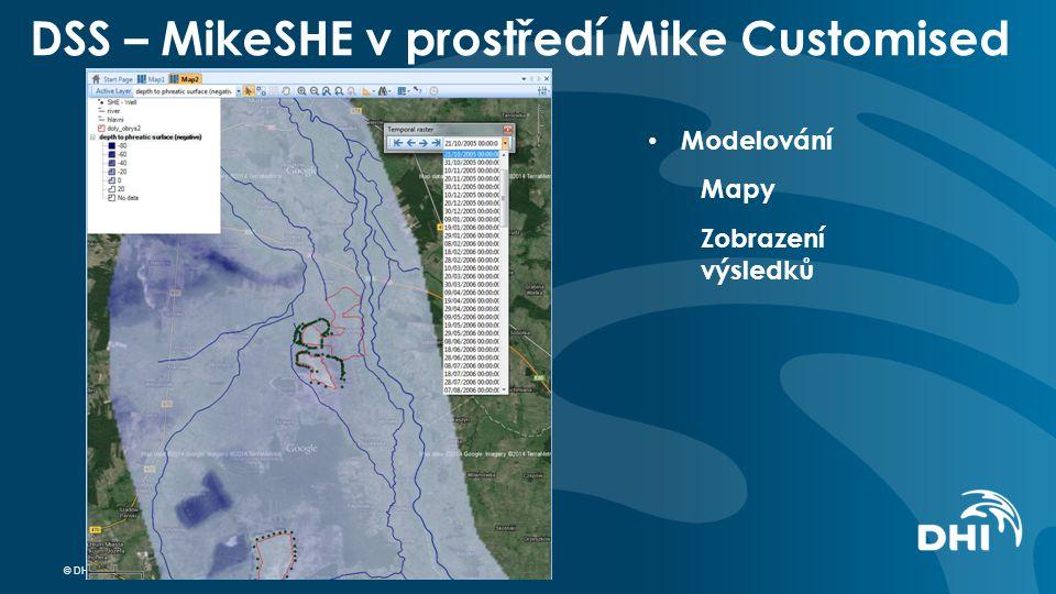 © DHI DSS – MikeSHE v prostředí Mike Customised Modelování Mapy Zobrazení výsledků