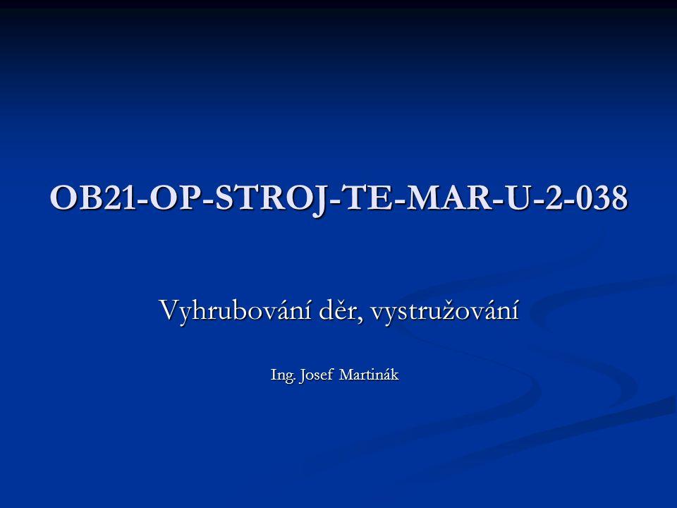 OB21-OP-STROJ-TE-MAR-U-2-038 Vyhrubování děr, vystružování Ing. Josef Martinák