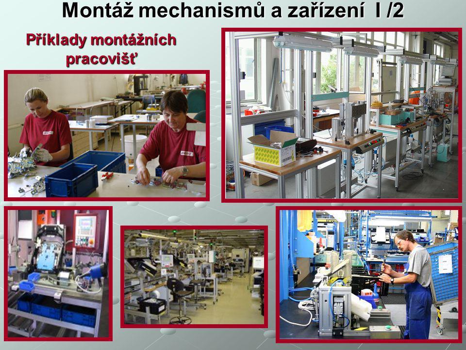 Montáž mechanismů a zařízení I /2 Příklady montážních pracovišť