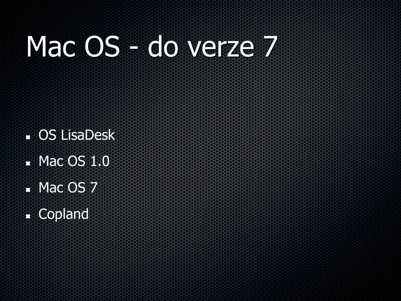 Mac OS - do verze 7 OS LisaDesk Mac OS 1.0 Mac OS 7 Copland