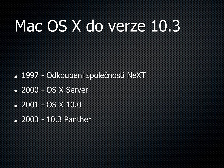 Mac OS X do verze 10.3 Zaklad BSD system plně objektový vychází z NeXTSTEPu vektorové grafické GUI X11