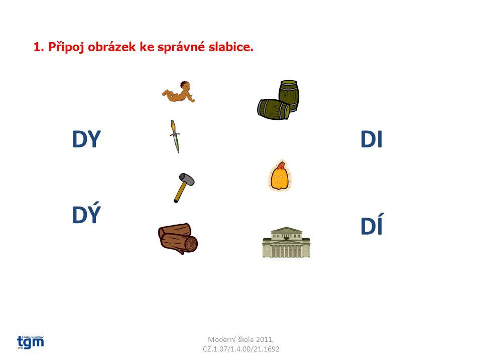 1. Připoj obrázek ke správné slabice. DYDI DÝ DÍ