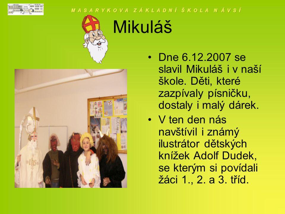 Mikuláš Dne 6.12.2007 se slavil Mikuláš i v naší škole.