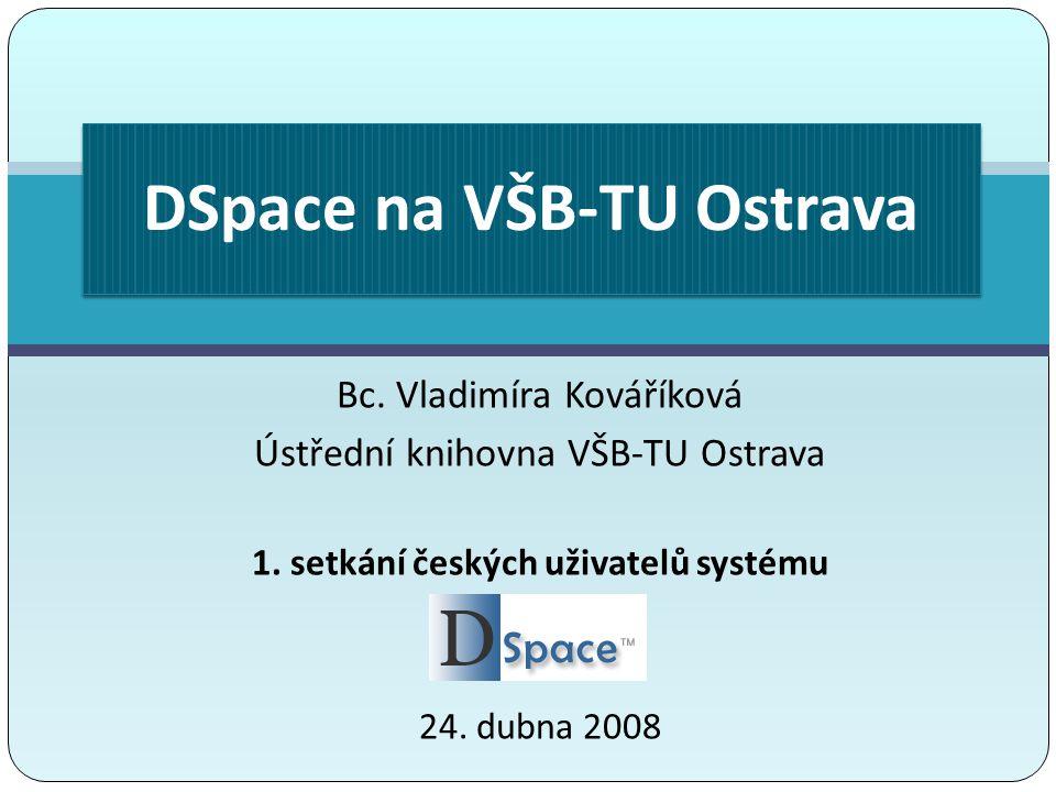 Bc. Vladimíra Kováříková Ústřední knihovna VŠB-TU Ostrava 1.