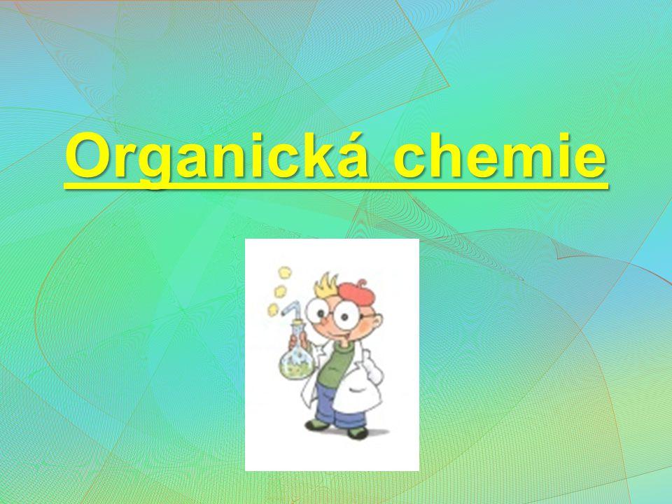 Organická chemieOrganická chemie – věda zabývající se studiem struktury, reaktivity,vlastností, přípravou a použitím organických sloučenin Org.