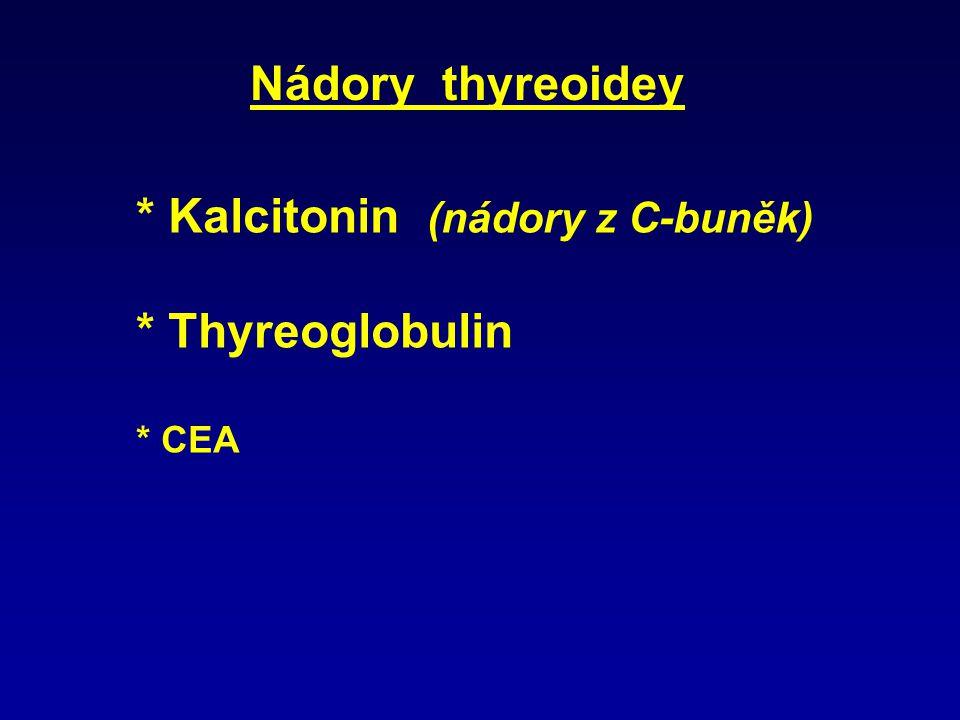 CHORIOKARCINOM * hCG (sledovat každou mola hydatinosa nejméně 1 rok) * SP-1 (doplňkový)