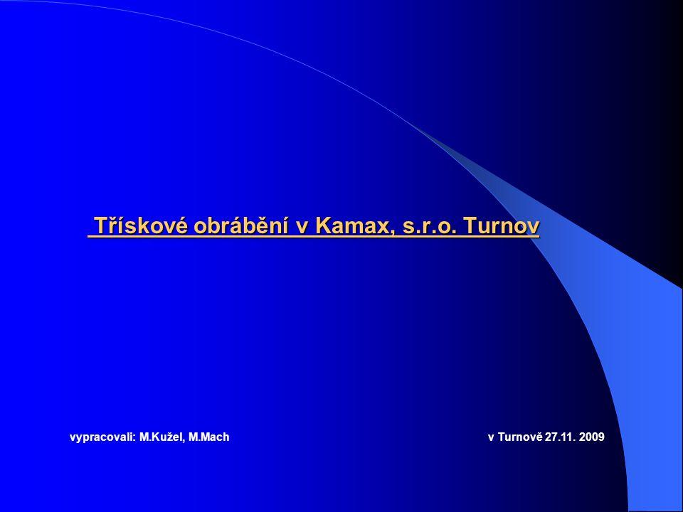 Třískové obrábění v Kamax, s.r.o.Turnov Třískové obrábění v Kamax, s.r.o.