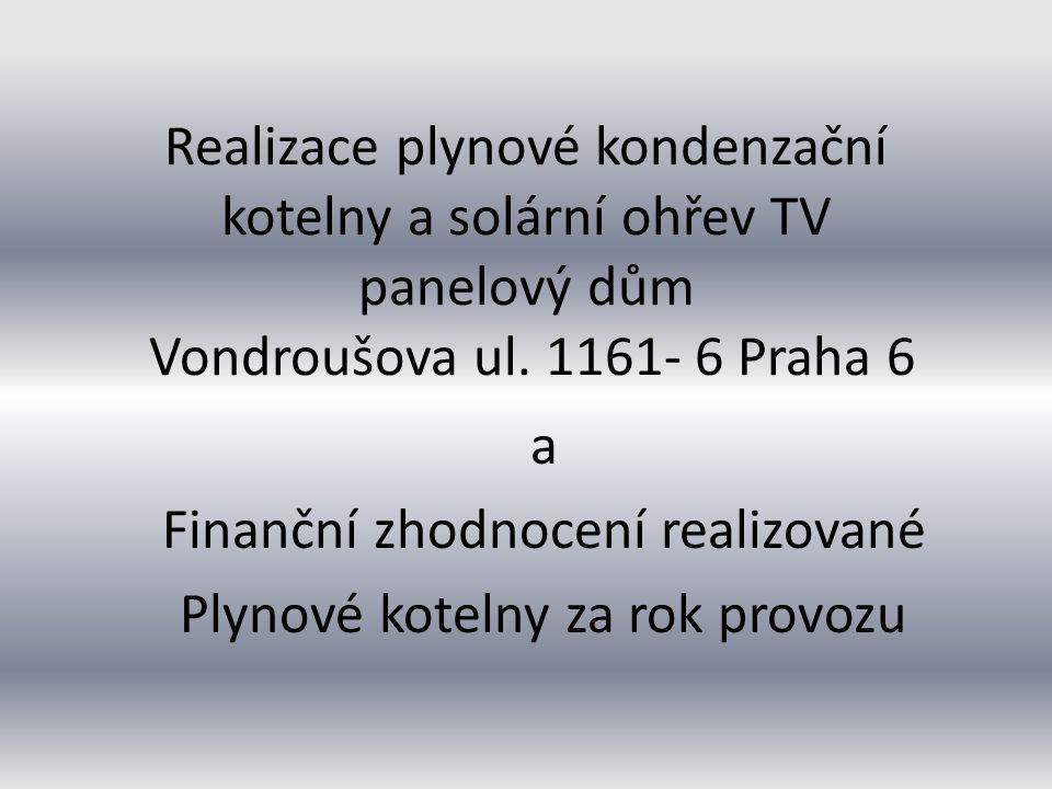 Realizace plynové kondenzační kotelny a solární ohřev TV panelový dům Vondroušova ul.