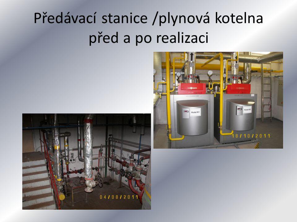 Předávací stanice /plynová kotelna před a po realizaci