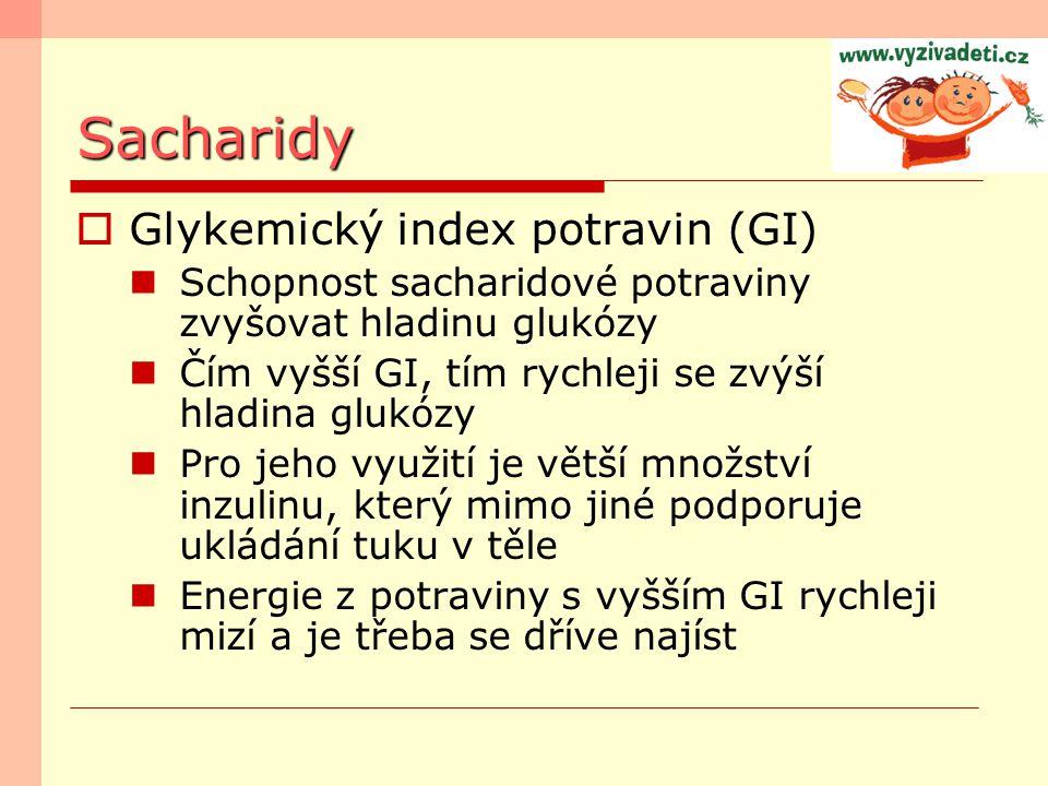Sacharidy  Glykemický index potravin (GI) Schopnost sacharidové potraviny zvyšovat hladinu glukózy Čím vyšší GI, tím rychleji se zvýší hladina glukóz