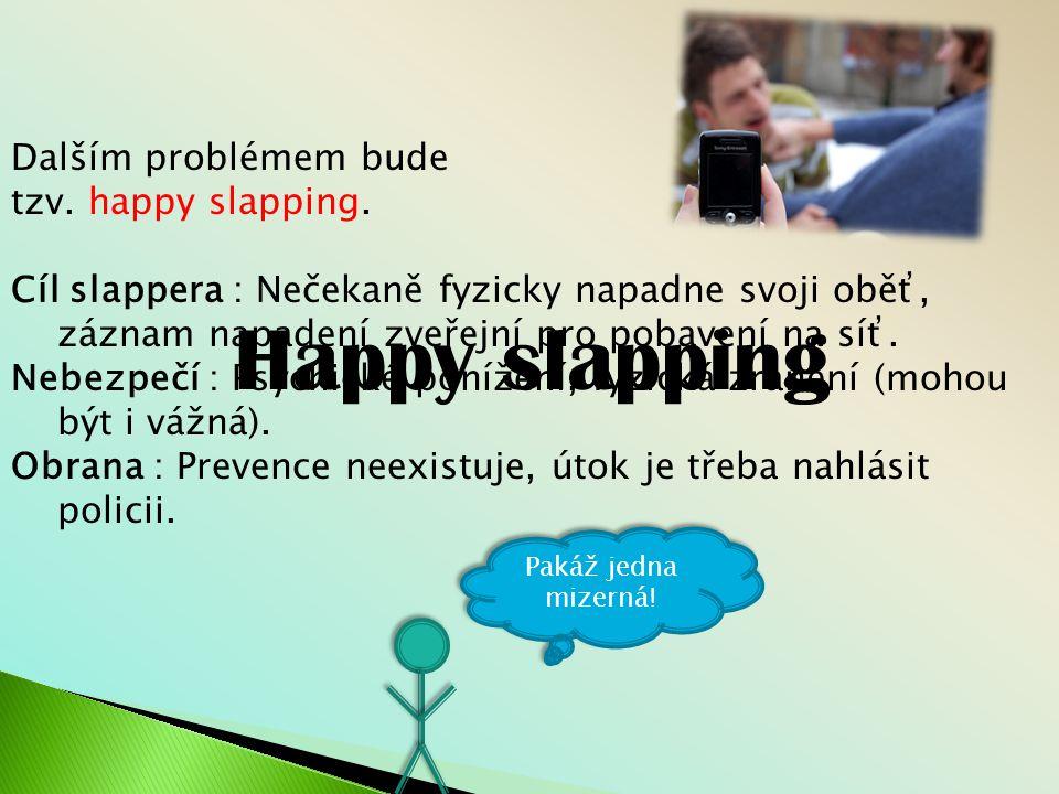 Dalším problémem bude tzv.happy slapping.