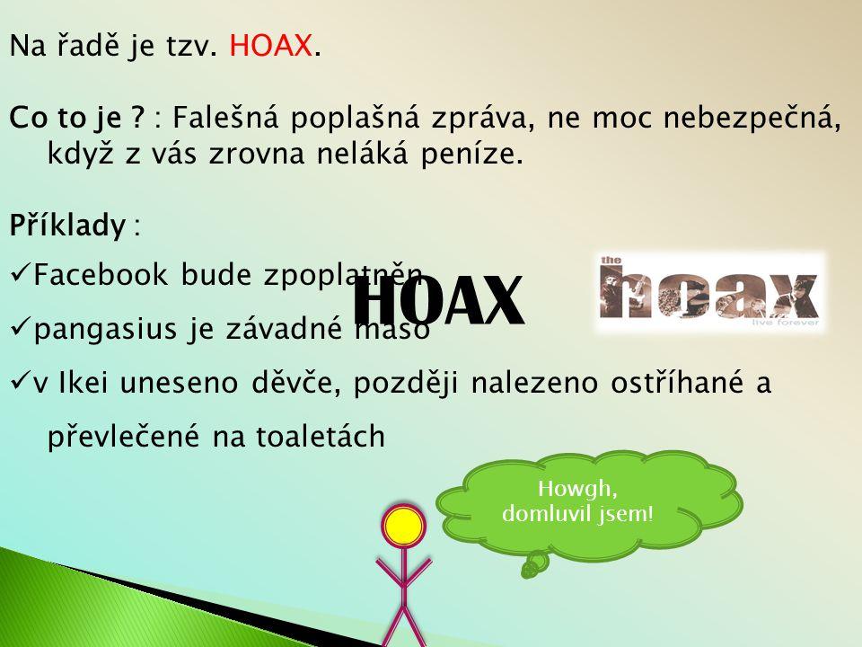 Na řadě je tzv.HOAX. Co to je .