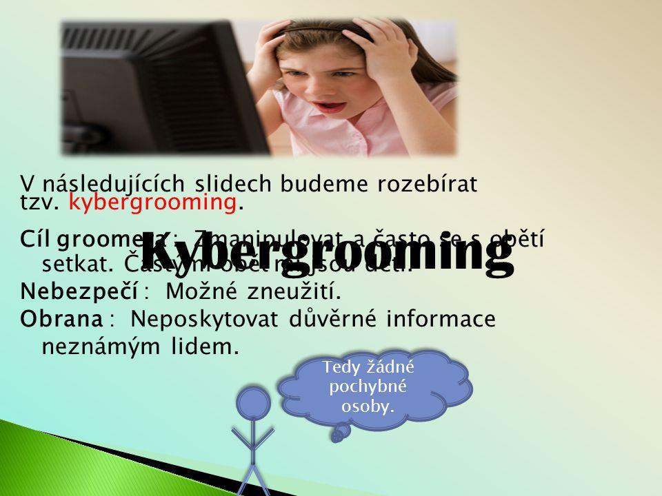 V následujících slidech budeme rozebírat tzv.kybergrooming.