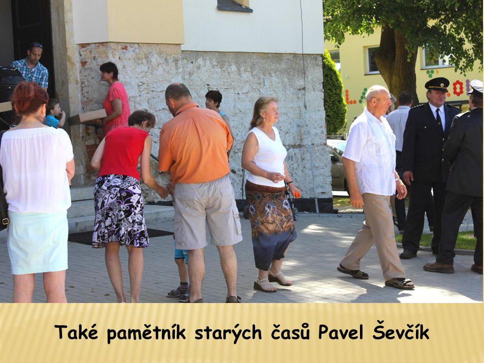 Také pamětník starých časů Pavel Ševčík