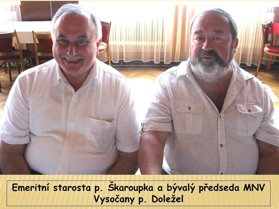 Emeritní starosta p. Škaroupka a bývalý předseda MNV Vysočany p. Doležel