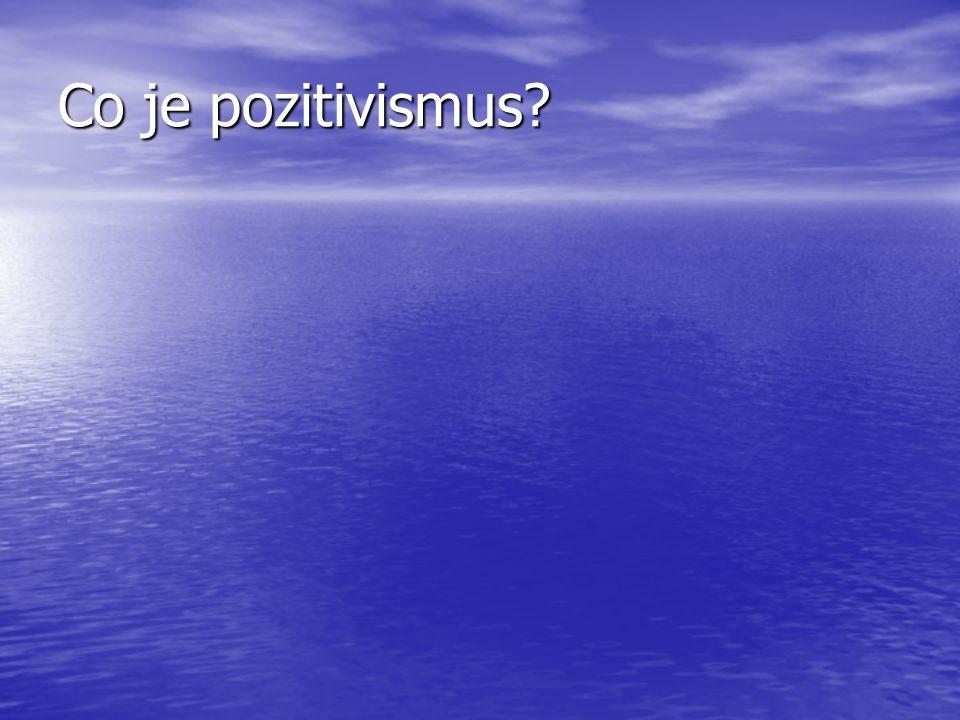 Co je pozitivismus