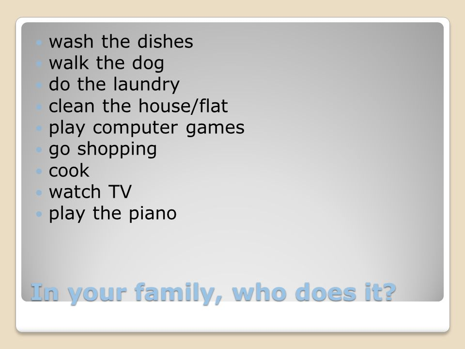 In your family, who does it.