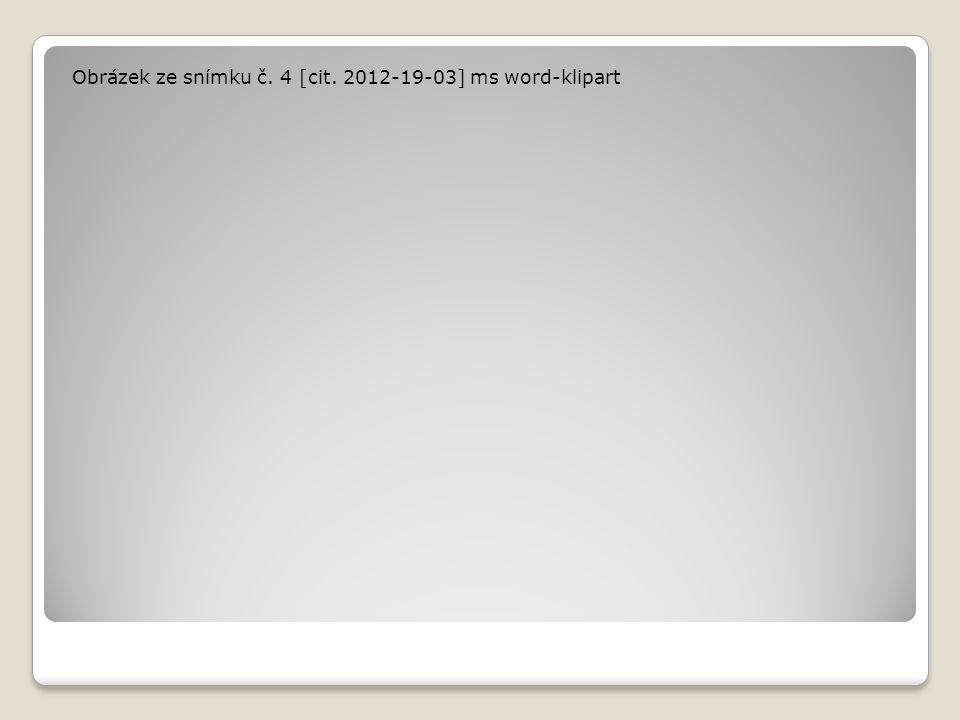 Obrázek ze snímku č. 4 [cit. 2012-19-03] ms word-klipart