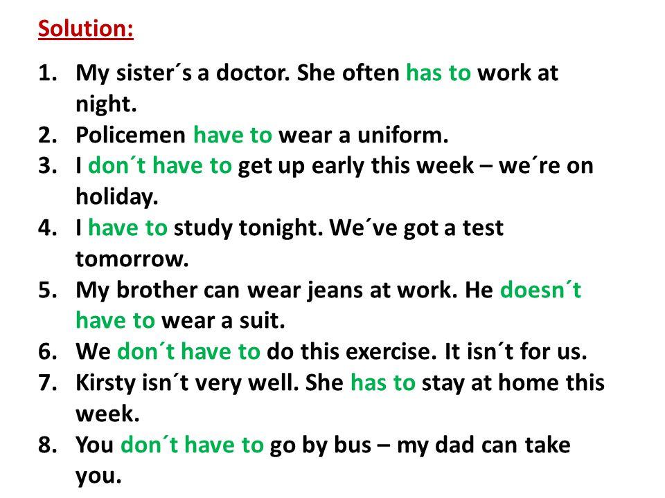 4) Translate the sentences: 1.Naši žáci nemusí nosit uniformu.