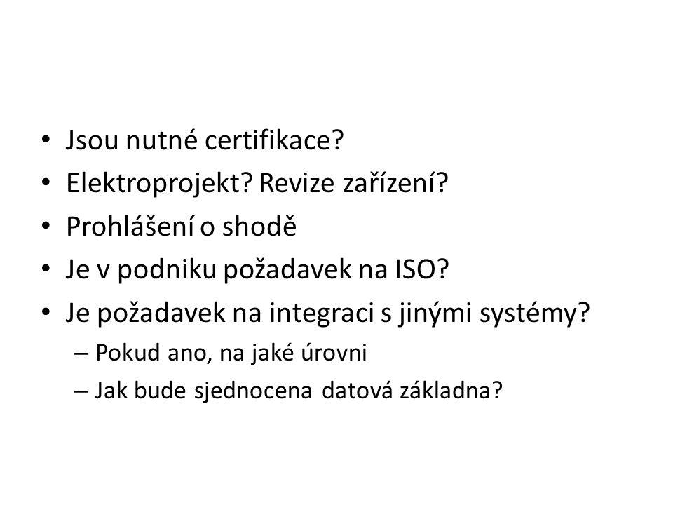 Jsou nutné certifikace. Elektroprojekt. Revize zařízení.