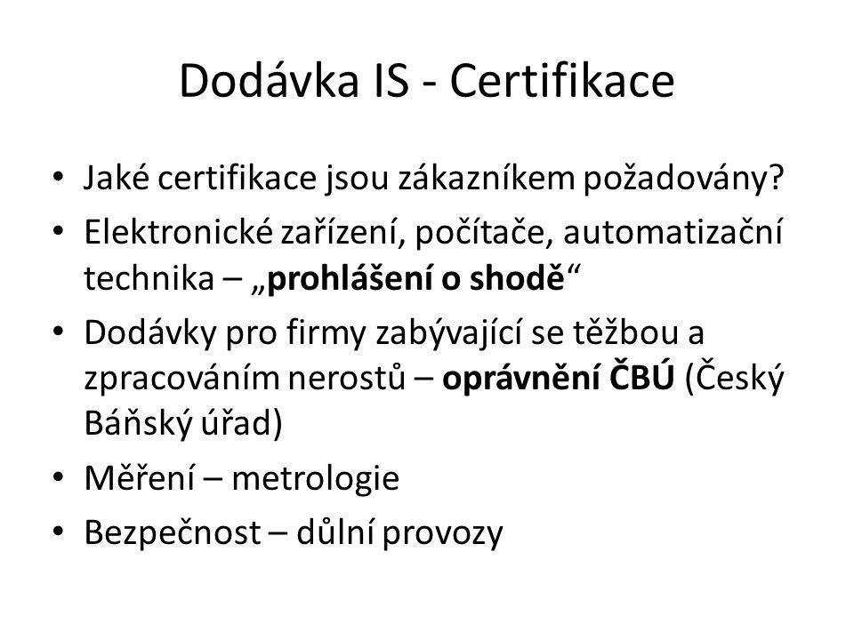 Dodávka IS - Certifikace Jaké certifikace jsou zákazníkem požadovány.