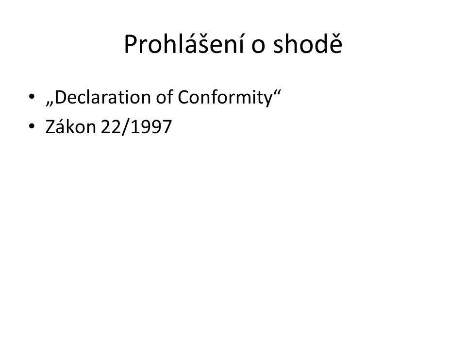 """Prohlášení o shodě """"Declaration of Conformity Zákon 22/1997"""