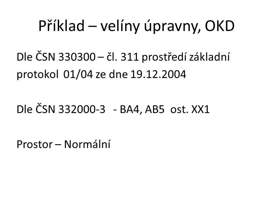 Příklad – velíny úpravny, OKD Dle ČSN 330300 – čl.