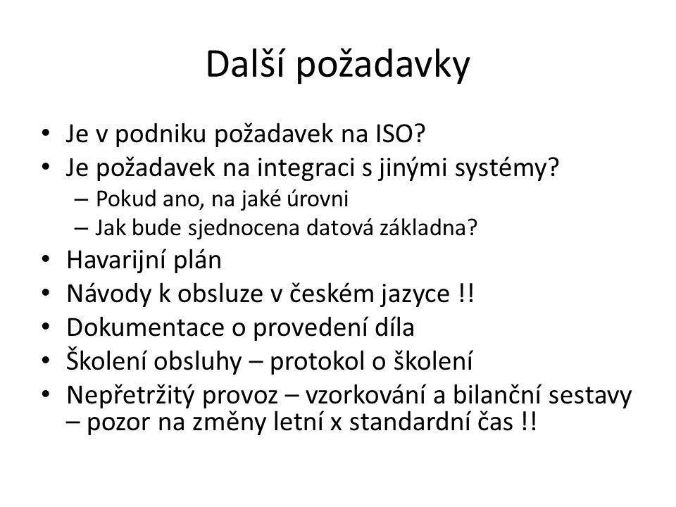 Další požadavky Je v podniku požadavek na ISO. Je požadavek na integraci s jinými systémy.